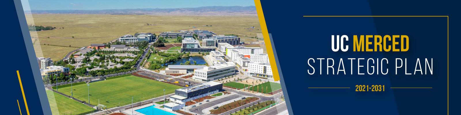 campus arial photo uc merced strategic plan 2021-2031